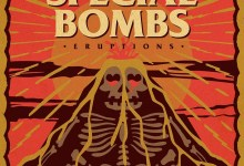 The Special Bombs – Eruptions