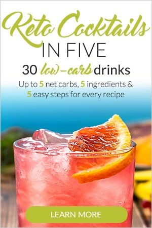 Keto Cocktails in Five