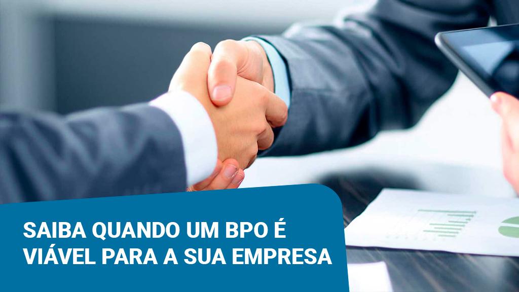 Saiba quando um BPO é viável para a sua empresa
