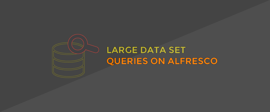 Large Queries on Alfresco