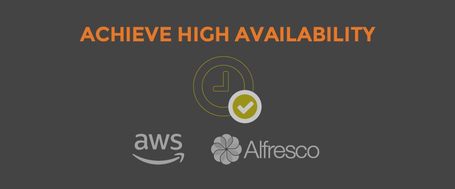 Alfresco on AWS – Achieving High Availability