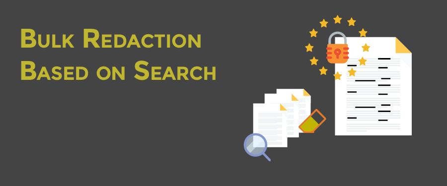 Bulk Redaction on search