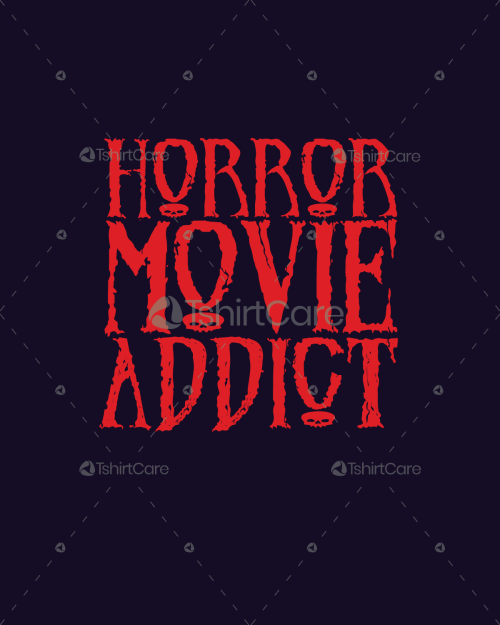 36cbddd1 Horror movie addict T Shirt Design Adult Men's & Women's Scary Movie Fans T- shirt