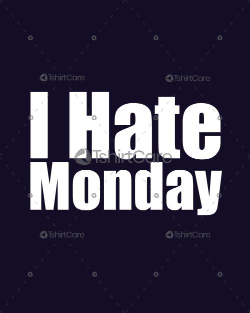 7fa60865 I hate Mondays T Shirt Design Cool Funny Graphics T-shirts Design for Men,  Women & Kid
