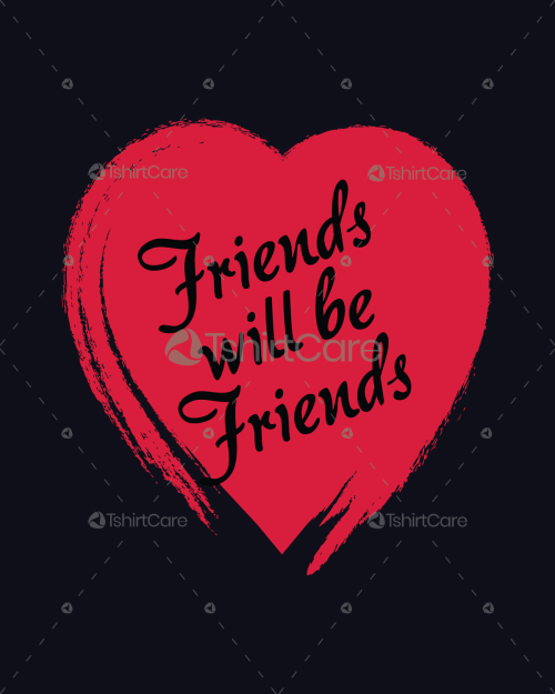a3c3b341 Friends will be friends T shirt Design Friendship Day Tee Shirts for Men,  Women & Kid