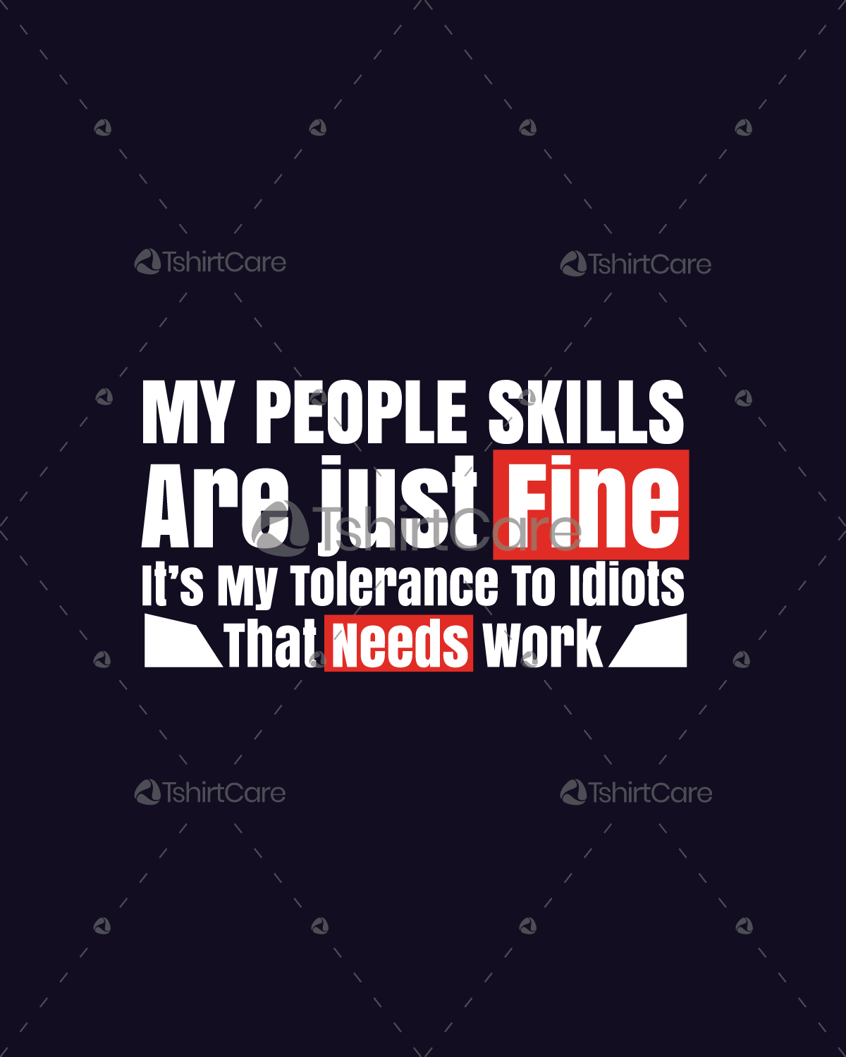My People Skills Are Just Fine It/'s My Tolerance To Idiots That Needs T-Shirt
