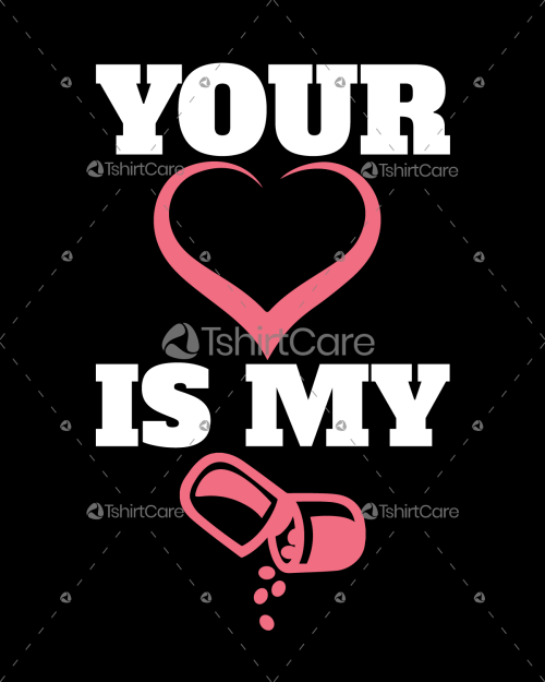 Your heart is my medicine Tshirt Vector Design for Valentine Day