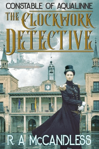 The Clockwork Detective by RA McCandless
