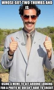 Borat - This guy!