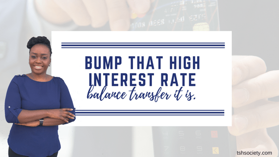 Bump That High Interest Rate. Balance Transfer It Is. When to transfer that is the question.