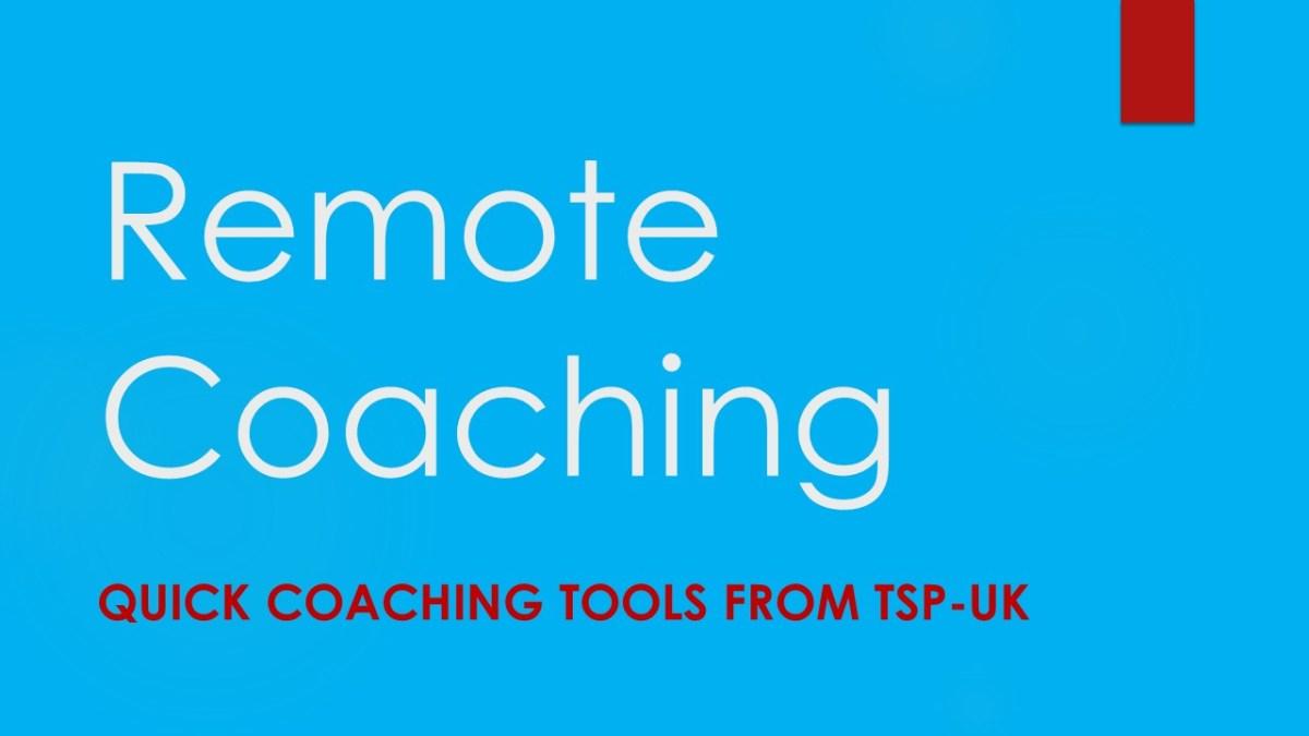 Quick Coaching Tools – Remote Coaching