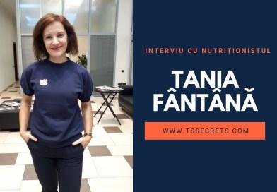 interviu cu nutritionist Tania Fantana