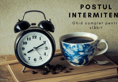 Postul intermitent – Ghid complet pentru slăbit