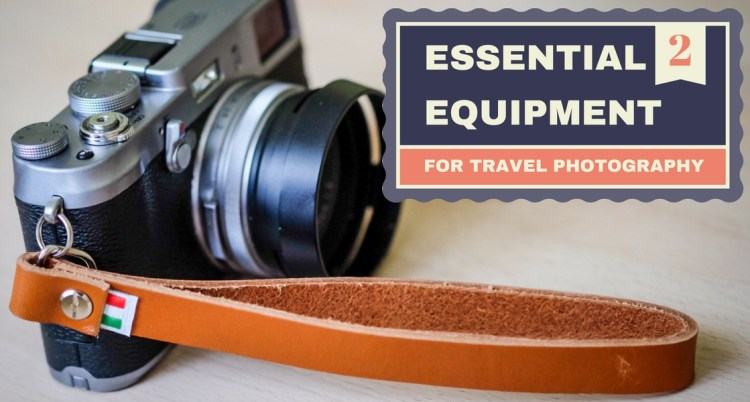 Essential Equipment for Travel Photography