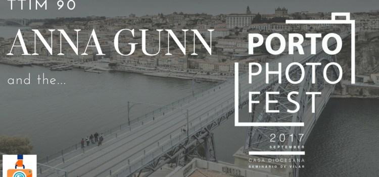TTIM 90 – Anna Gunn and the Porto Photo Fest