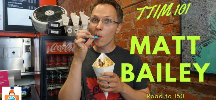 TTIM 101 – Matt Bailey and the Road To 150