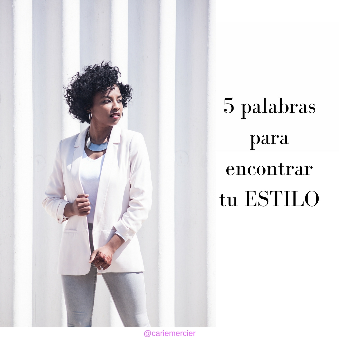 5 palabras para encontrar tu estilo