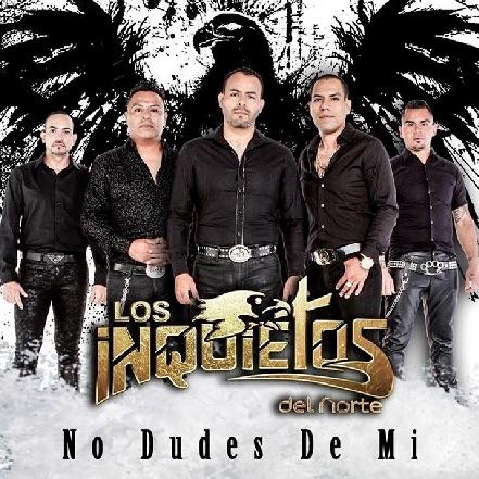 LOS INQUIETOS DEL NORTE siguen revolucionando a todo México con su música