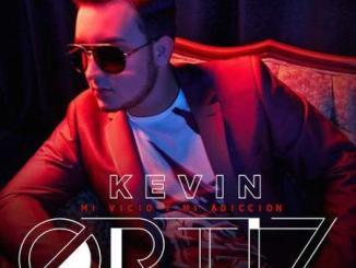 Kevin Ortíz - Mi vicio y mi adicción