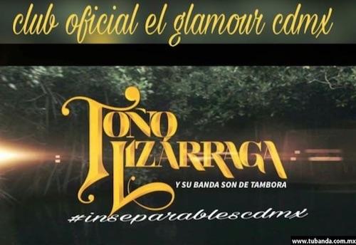 Club Oficial El Glamour dedicado a Toño LIzarraga