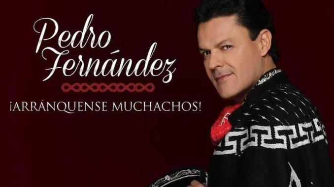 Pedro Fernández ¡Arránquense muchachos!
