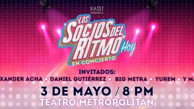 3 de mayo 2019 en Teatro Metropolitan llegan Los Socios del Ritmo y sus invitados.,Alexander Acha, Daniel Gutierrez Vocalista de la Gusana Ciega, Big Metra, Yurem y muchos más.