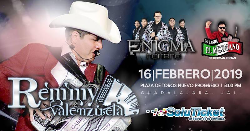 Sábado 16 de Febrero llega a La Plaza de Toros Nuevo Progreso, Guadalajara. Remmy Valenzuela, Enigma Norteño y Mi Banda El Mexicano de Germán Román.
