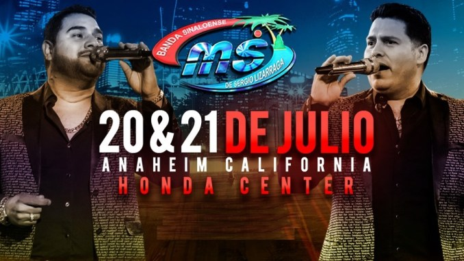 Banda MS llega al Honda Center de Anaheim, California este 20 y 21 de julio 2019.