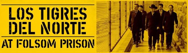 """Se anuncia el lanzamiento del documental y álbum """"Los Tigres del Norte en la Prisión de Folsom"""""""