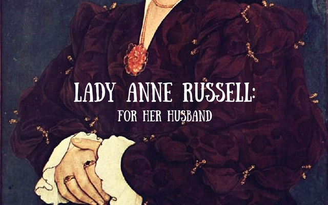 Lady Anne Russell- For Her Husband