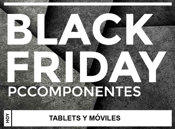 black friday pccomponentes tablets moviles