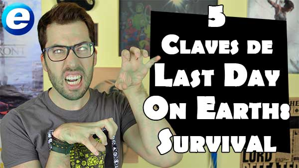5 claves para triunfar en Last Day On Earth: Survival en vídeo