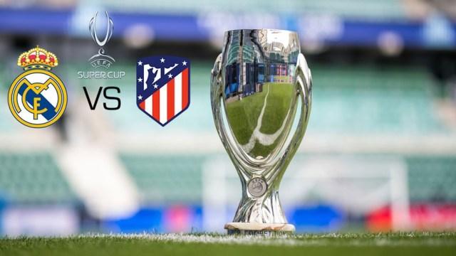 Cómo visualizar la final de la Supercopa Real Madrid vs Atlético de Madrid