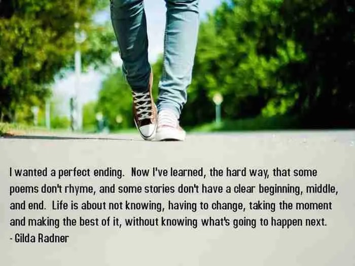 life-is-about-not-knowing-having-to-change-taking-the-moment-and-making-the-best-of-it-without-knowing-whats-going-to-happen-next-life-quote