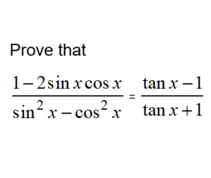 a-math trigonometry-prove identities tanx-1-divide-tanx