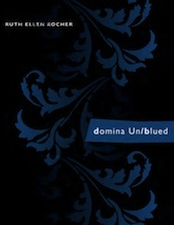 domina Un/blued by Ruth Ellen Kocher