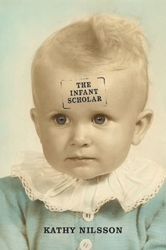 The Infant Scholar by Kathy Nilsson