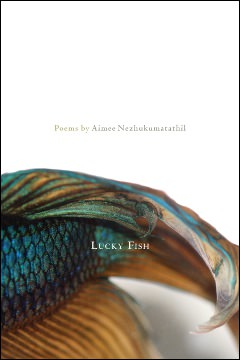 Lucky Fish by Aimee Nezhukumatathil