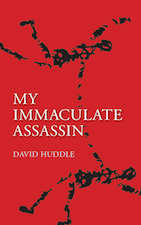 My Immaculate Assassin by David Huddle