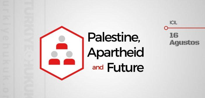 Seminer: Palestine, Apartheid and Future