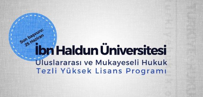 İbn Haldun Üniversitesi Uluslararası ve Mukayeseli Hukuk Tezli Yüksek Lisans Programı