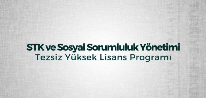 STK ve Sosyal Sorumluluk Yönetimi Tezsiz Yüksek Lisans Başvuruları Başladı!