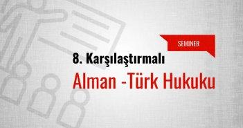 8. Karşılaştırmalı Alman -Türk Hukuku Öğrenci Semineri