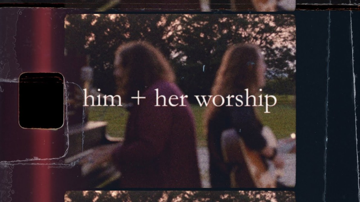 Him + Her Worship – EPK