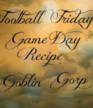 Goblin Gorp-Football Friday