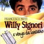 Tra i grandi film di Francesco Nuti troviamoWilly Signori e vengo da lontano