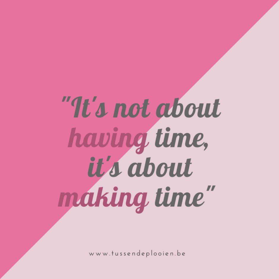 quote_itsnotabouthavingtimeitsaboutmakingtime