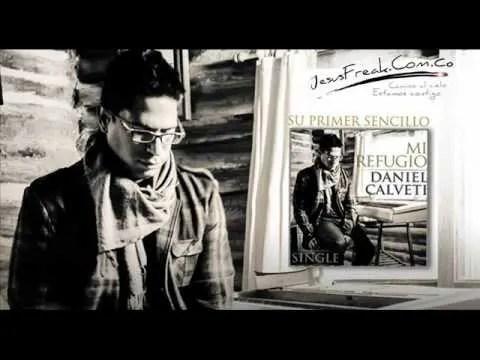 En este momento estás viendo Mi refugio – Daniel Calveti