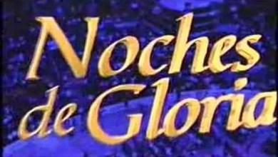 Photo of Que es Noches de Gloria – Con Cash Luna