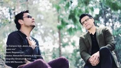 Suave Voz - Alex Campos feat. Jesús Adrián Romero